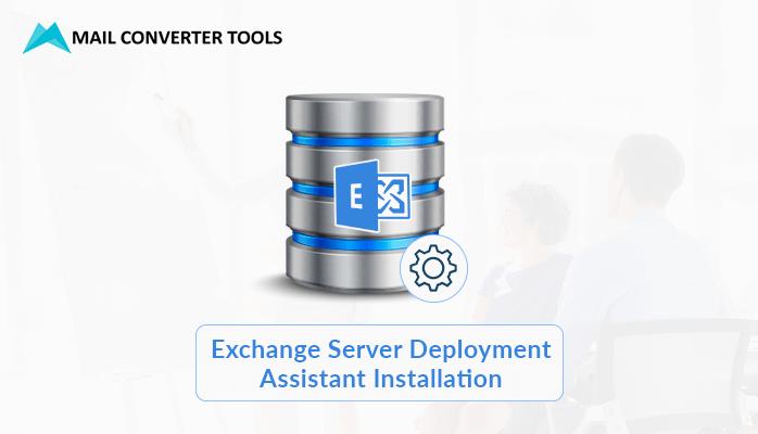 Exchange Server Deployment Assistant